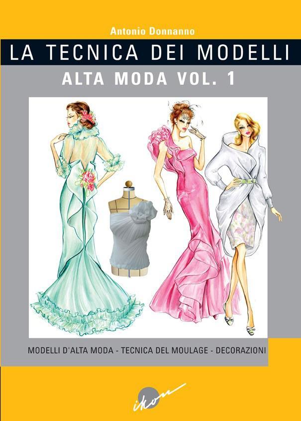 Alta+Moda+Vol.+1+La+Tecnica+dei+Modelli